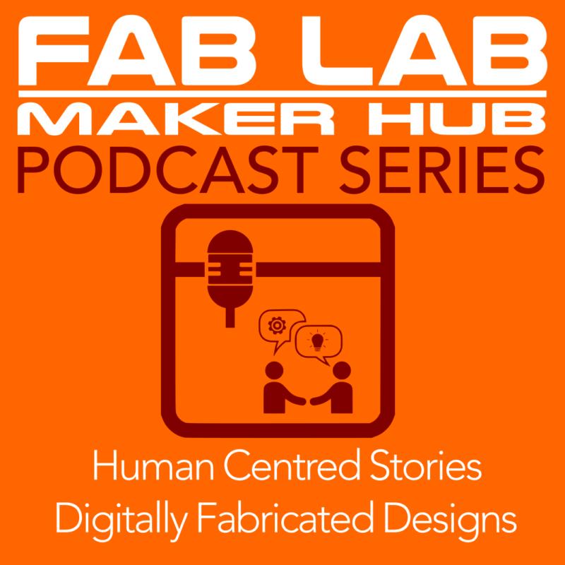 Fab Lab Maker Hub Podcast